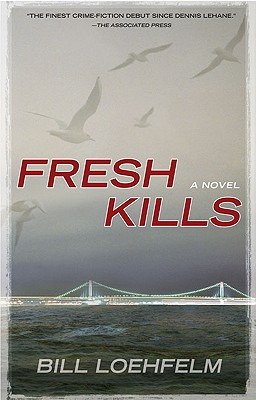 Fresh Kills, Loehfelm, Bill