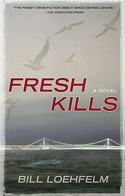 Fresh Kills, BILL LOEHFELM