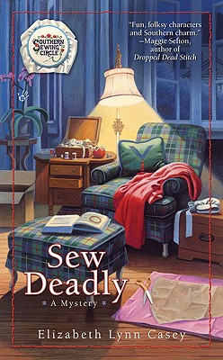 SEW DEADLY (SOUTHERN SEWING CIRCLE, NO 1), CASEY, ELIZABETH LYNN