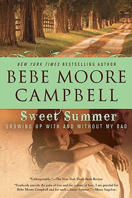 Sweet Summer: Growing Up With and Without My Dad, Campbell, Bebe Moore