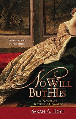 Image for NO WILL BUT HIS A Novel of Kathryn Howard
