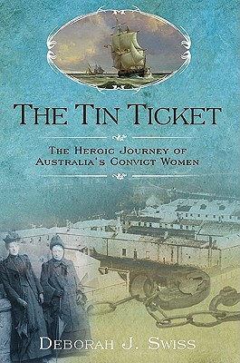 Image for TIN TICKET, THE THE HEROIC JOURNEY OF AUSTRALIA'S CONVICT WOMEN