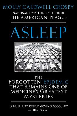 Image for Asleep: The Forgotten Epidemic that Remains One of Medicine's Greatest Mysteries
