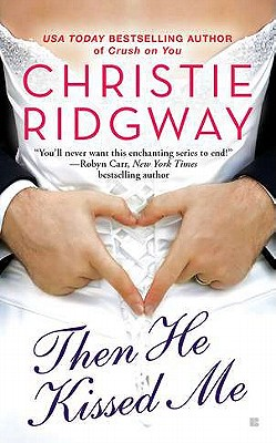 Then He Kissed Me (Three Kisses), Christie Ridgway
