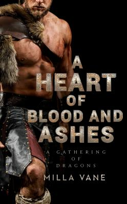 Image for A Heart of Blood and Ashes (A Gathering of Dragons)