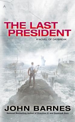 The Last President (A Novel of Daybreak), John Barnes