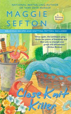 Close Knit Killer (A Knitting Mystery), Maggie Sefton