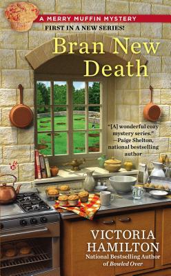 Bran New Death (A Merry Muffin Mystery), Victoria Hamilton