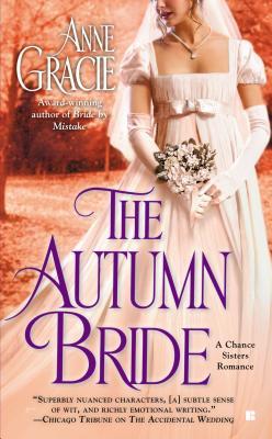 The Autumn Bride (A Chance Sisters Romance), Gracie, Anne