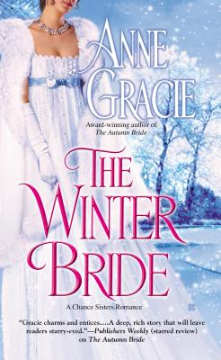 The Winter Bride (A Chance Sisters Romance), Anne Gracie