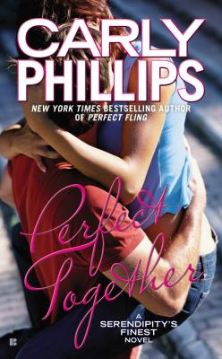 Perfect Together (Serendipity's Finest), Carly Phillips