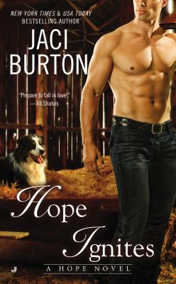Hope Ignites (A Hope Novel), Jaci Burton