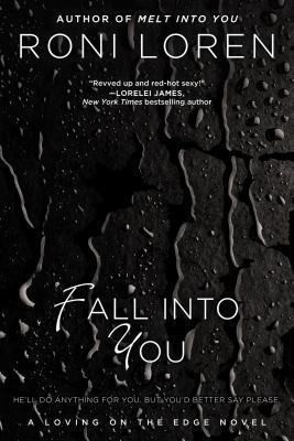 Fall Into You (A Loving on the Edge Novel), Roni Loren