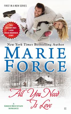 Image for All You Need is Love: Green Mountain Book One (A Green Mountain Romance)