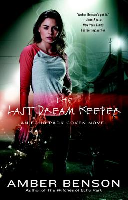 Image for LAST DREAM KEEPER, THE AN ECHO PARK COVEN NOVEL #2