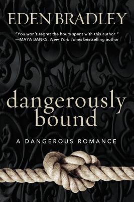 Image for Dangerously Bound (A Dangerous Romance)