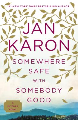 Image for Somewhere Safe with Somebody Good: The New Mitford Novel (A Mitford Novel)