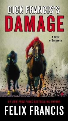Dick Francis's Damage (A Dick Francis Novel), Francis, Felix