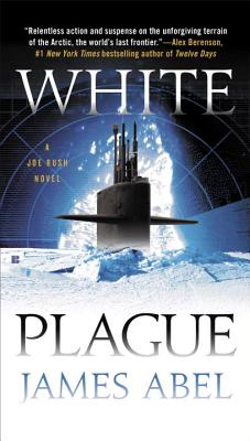 White Plague (A Joe Rush Novel), Abel, James
