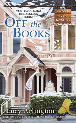 Image for Off the Books (A Novel Idea Mystery)