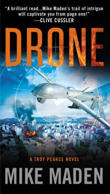 Drone (A Troy Pearce Novel), Mike Maden