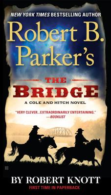 Image for Robert B. Parker's The Bridge (A Cole and Hitch Novel)
