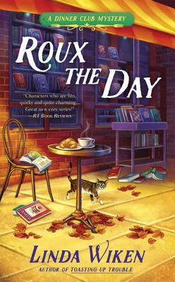 Roux the Day (A Dinner Club Mystery), Linda Wiken