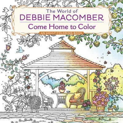 Image for The World of Debbie Macomber: Come Home to Color: An Adult Coloring Book