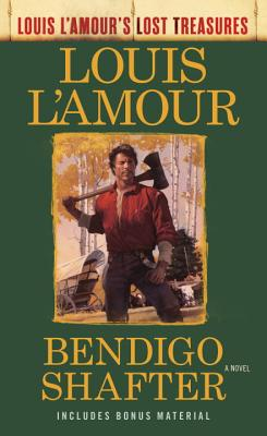 Image for Bendigo Shafter (Louis L'Amour's Lost Treasures): A Novel