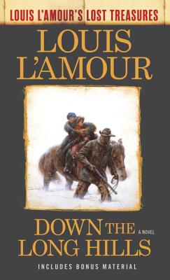 Image for Down the Long Hills (Louis L'Amour's Lost Treasures): A Novel