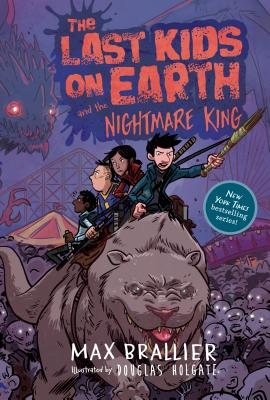 LAST KIDS ON EARTH AND THE NIGHTMARE KING (NO 3), BRALLIER, MAX