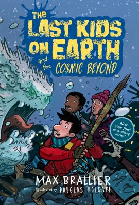 LAST KIDS ON EARTH AND THE COSMIC BEYOND (NO 4), BRALLIER, MAX