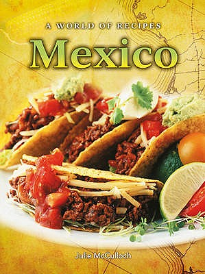 Image for Mexico (A World of Recipes)