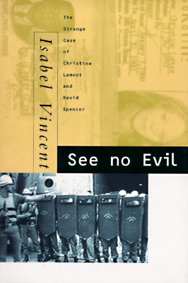 Image for See No Evil: The Strange Case Of Christine Lamont And David Spencer