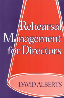 Image for REHEARSAL MANAGEMENT FOR DIRECTORS