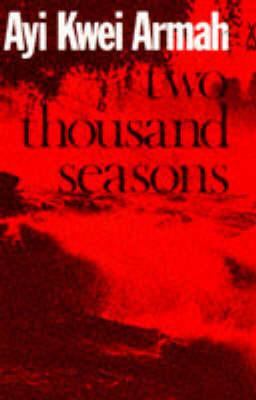 Image for Two thousand seasons (African writers series)