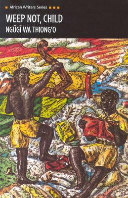 Image for Weep Not, Child (African Writers)