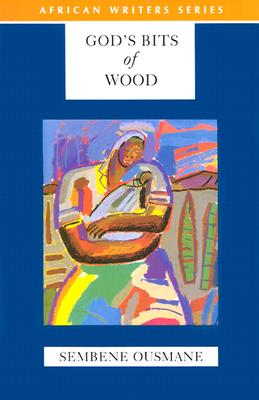 God's Bits of Wood, Ousmane, Sembene