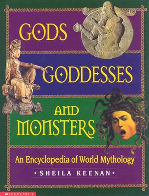 Image for Gods, Goddesses, and Monsters: An Encyclopedia of World Mythology