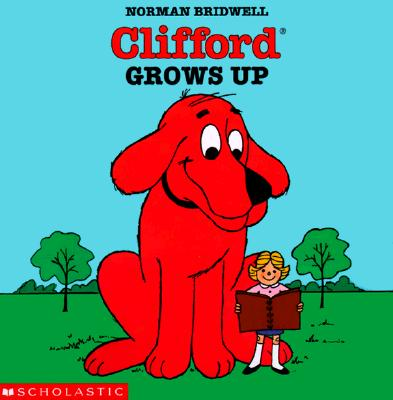 Image for Clifford the Big Red Dog: Clifford Grows Up