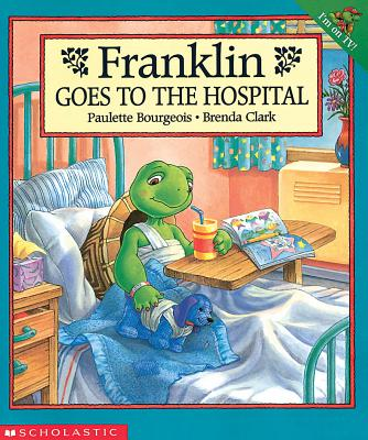 FRANKLIN GOES TO THE HOSPITAL, BOURGEOIS & CLARK