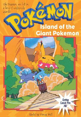 Island of the Giant Pokemon (Pokemon Chapter Book #2), TRACEY WEST
