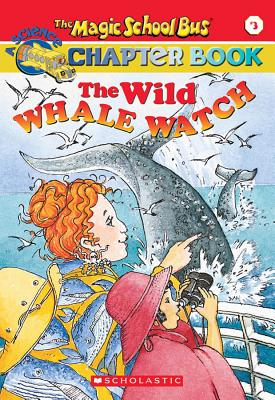 Image for The Magic School Bus Chapter Book #03: Wild Whale Watch (Magic School Bus)