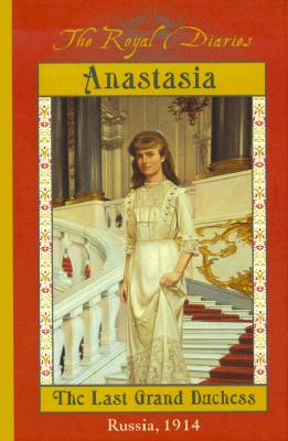 The Royal Diaries: Anastasia: The Last Grand Duchess, Russia, 1914, Meyer, Carolyn