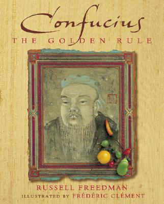 Confucius: The Golden Rule, Freedman, Russell