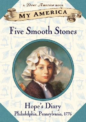 Image for My America: Five Smooth Stones, Hope's Diary Philadelphia PA 1776 (Dear America, Book 1)