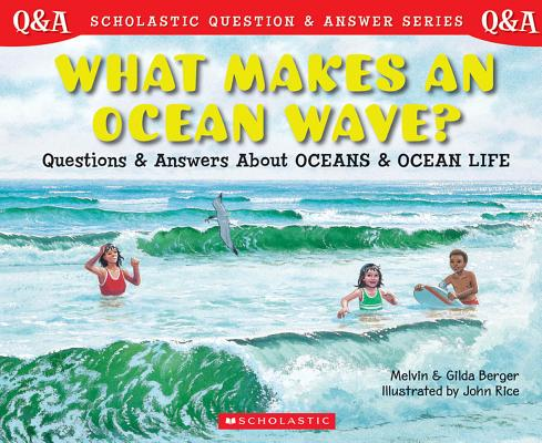 Image for Library Book: What Makes An Ocean Wave? Questions and Answers About Oceans and Ocean Life (Rise and Shine)