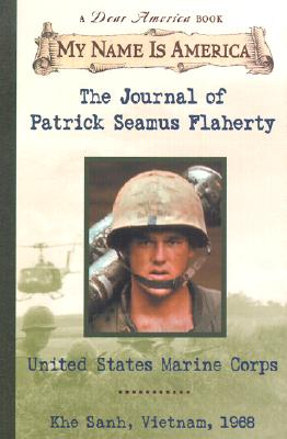 Image for My Name Is America: The Journal Of Patrick Seamus Flaherty, United States Marine Corps