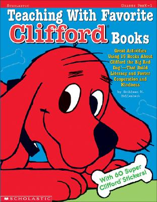Image for Teaching With Favorite Clifford Books : Great Activities Using 15 Books About Clifford the Big Red Dog--That Build Literacy and Foster Cooperation and Kindness