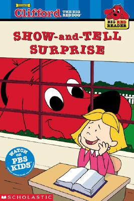 Image for The Show-and-Tell Surprise (Clifford the Big Red Dog) (Big Red Reader Series)